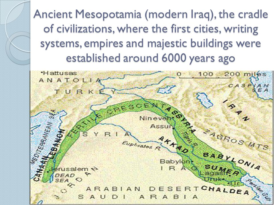 Ancient Mesopotamia (modern Iraq), the cradle of civilizations, where the first cities, writing systems, empires and majestic buildings were established around 6000 years ago