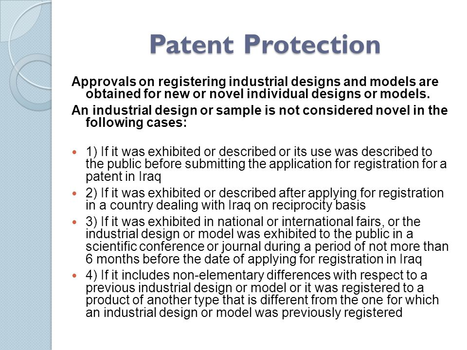 Patent Protection Approvals on registering industrial designs and models are obtained for new or novel individual designs or models.