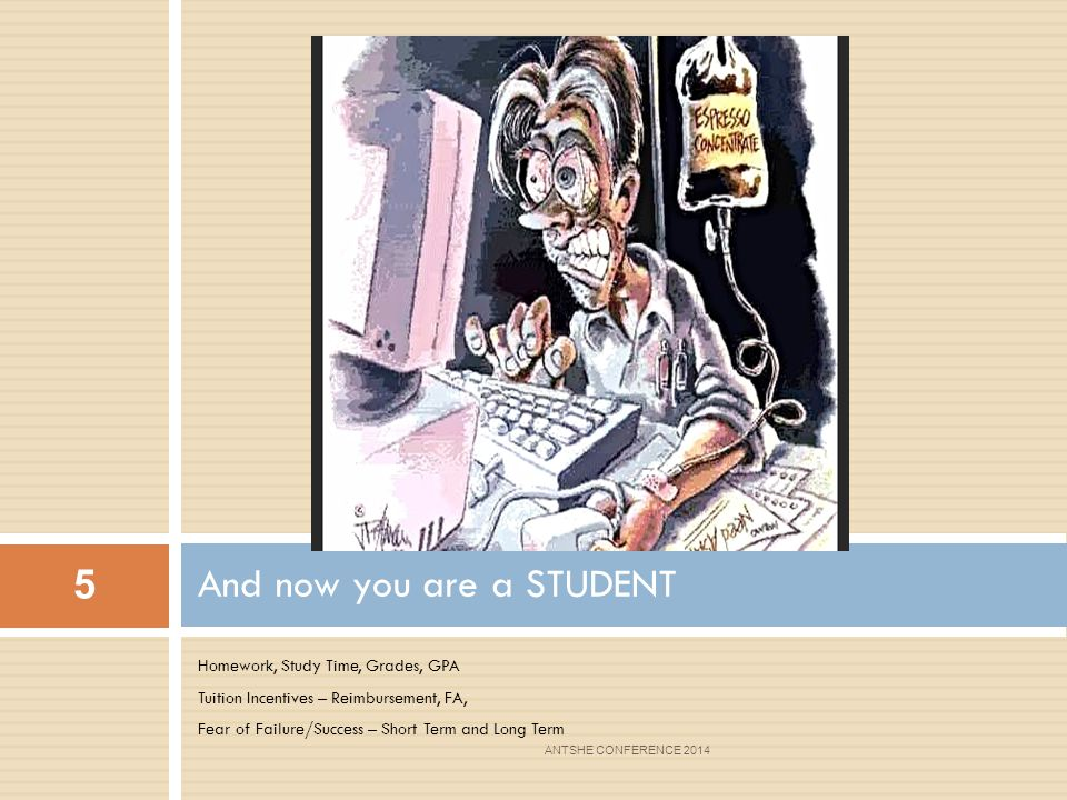 And now you are a STUDENT