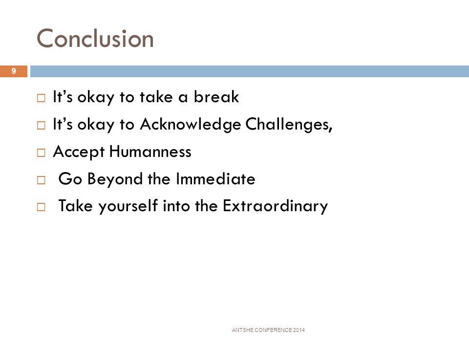 Conclusion It's okay to take a break