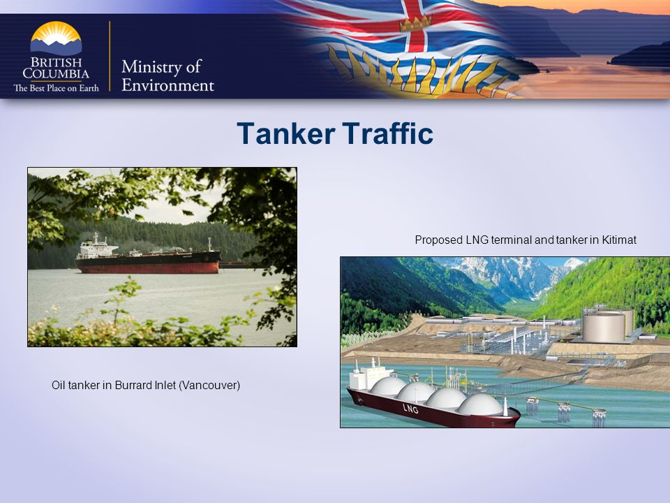 Tanker Traffic Proposed LNG terminal and tanker in Kitimat