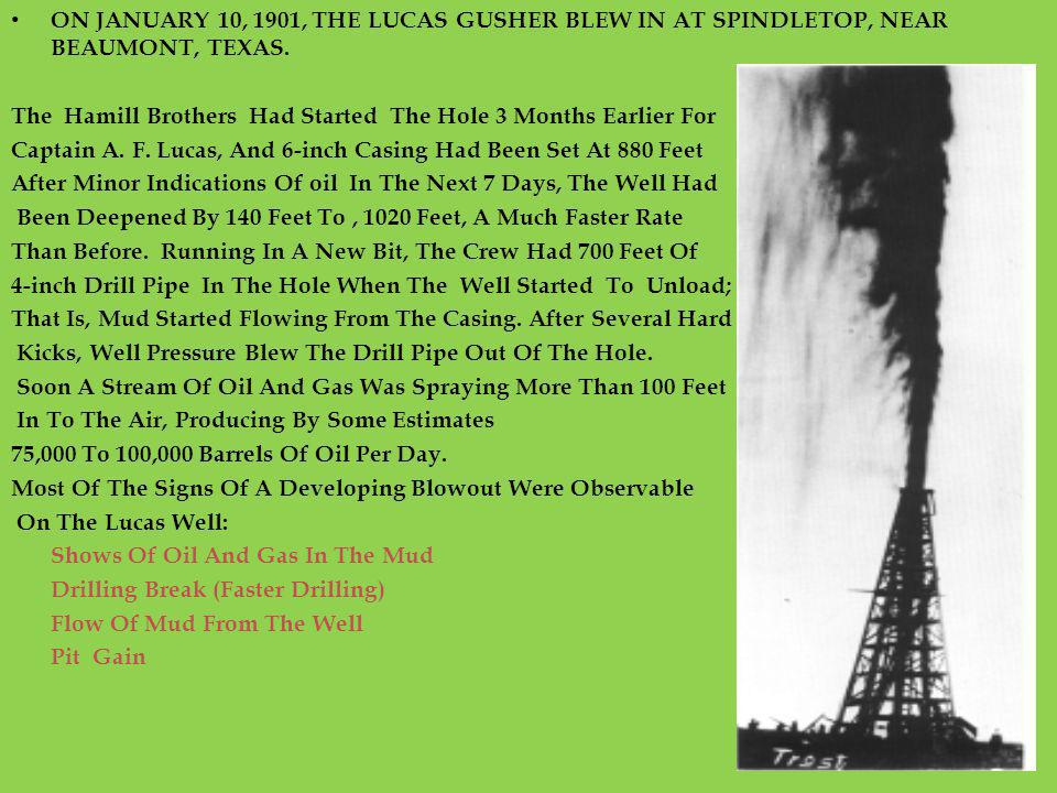 ON JANUARY 10, 1901, THE LUCAS GUSHER BLEW IN AT SPINDLETOP, NEAR BEAUMONT, TEXAS.
