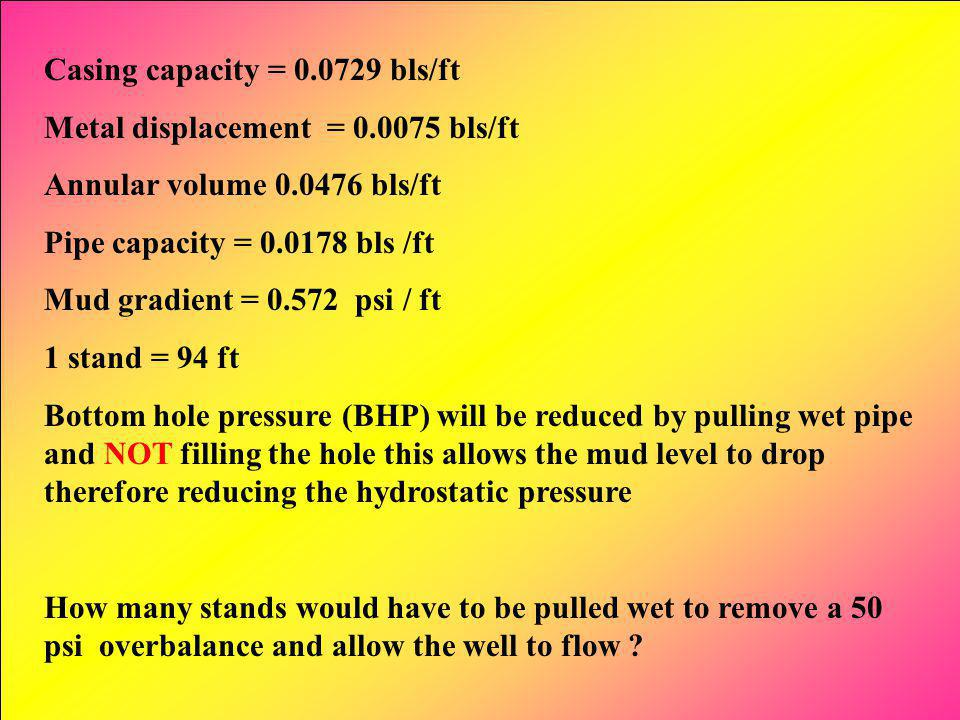 Casing capacity = 0.0729 bls/ft