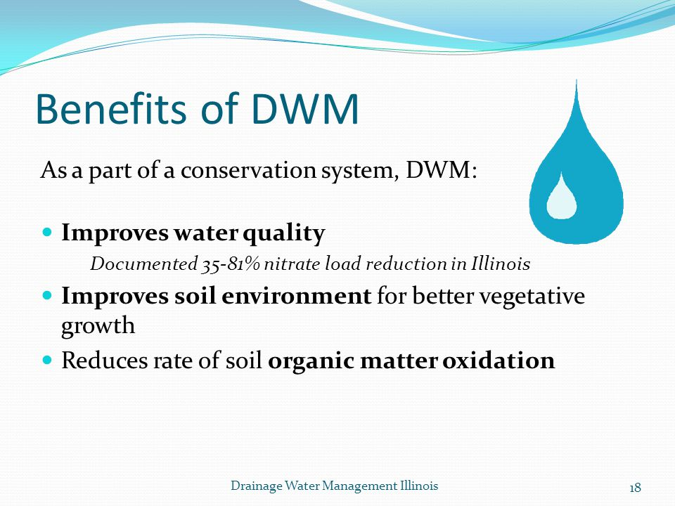 Benefits of DWM As a part of a conservation system, DWM: