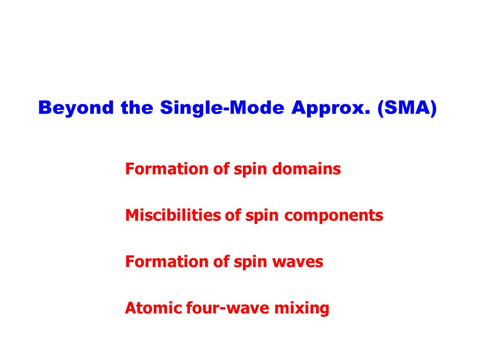 Beyond the Single-Mode Approx. (SMA)