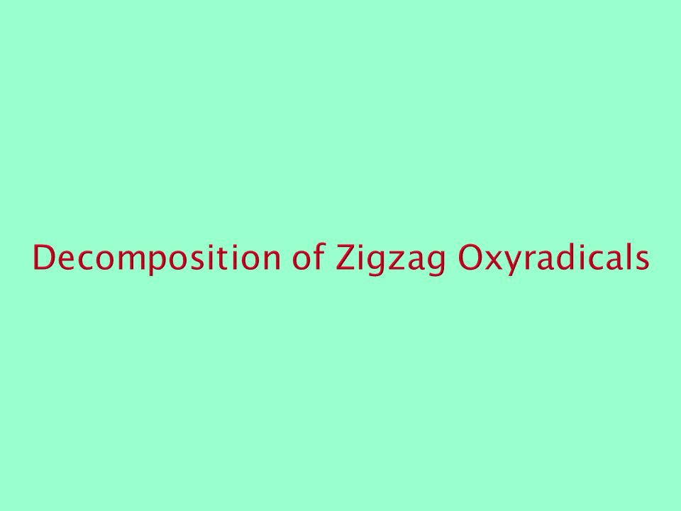 Decomposition of Zigzag Oxyradicals