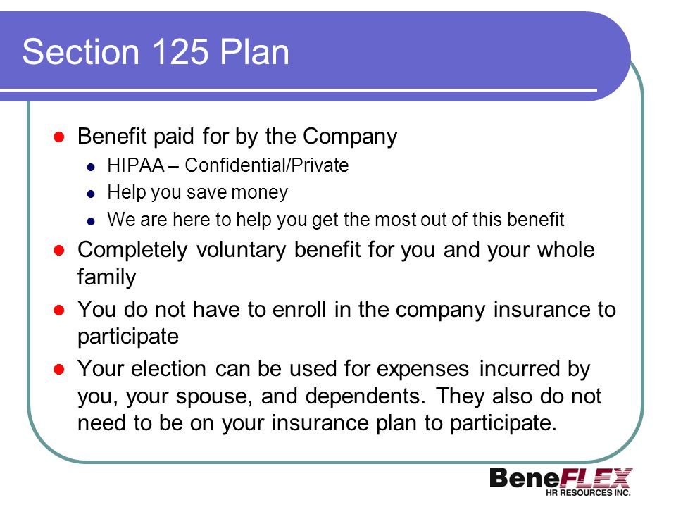 Section 125 Plan Benefit paid for by the Company