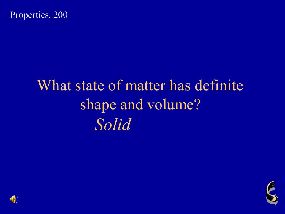 What state of matter has definite shape and volume