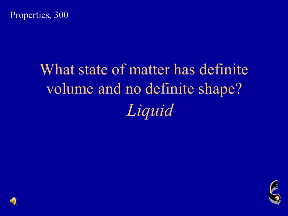 What state of matter has definite volume and no definite shape