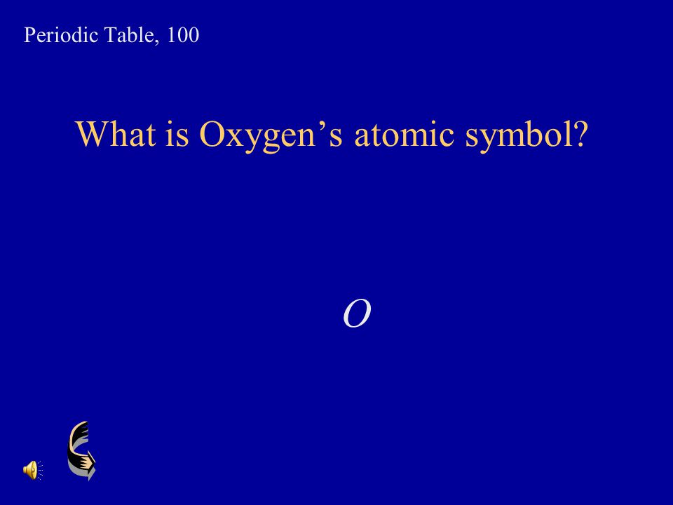 What is Oxygen's atomic symbol
