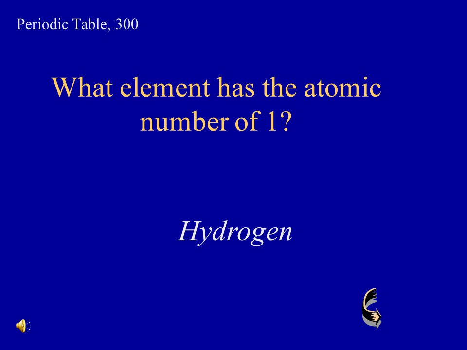 What element has the atomic number of 1
