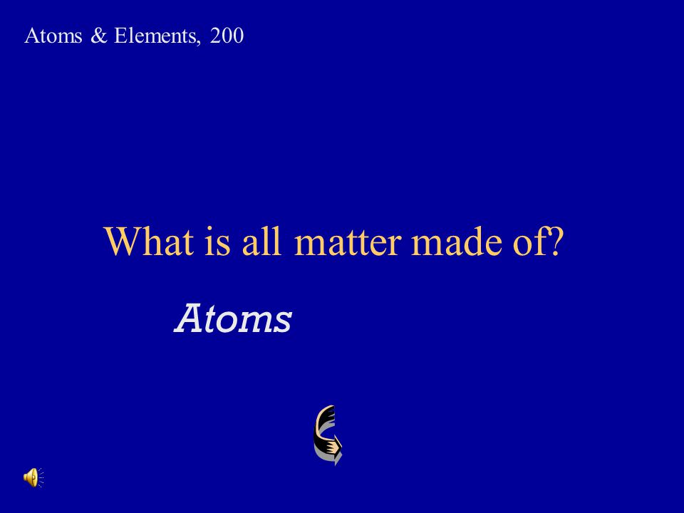 What is all matter made of