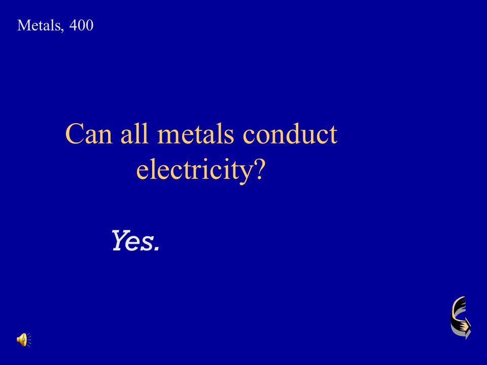Can all metals conduct electricity
