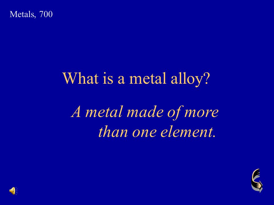 A metal made of more than one element.