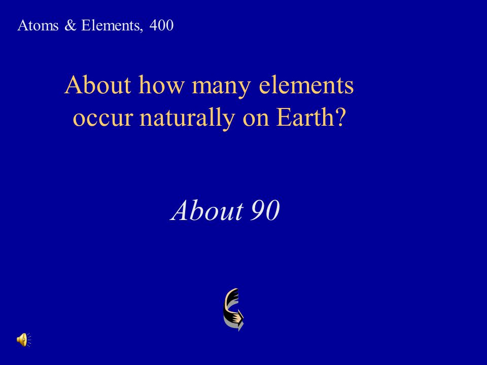 About how many elements occur naturally on Earth
