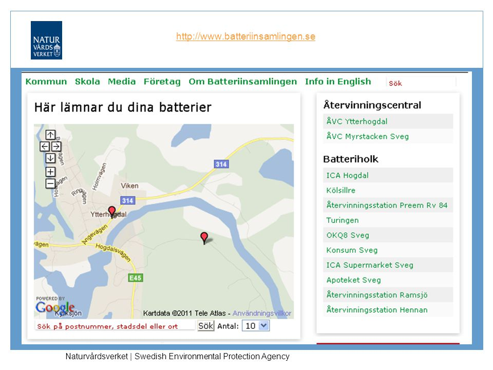 http://www.batteriinsamlingen.se Naturvårdsverket | Swedish Environmental Protection Agency