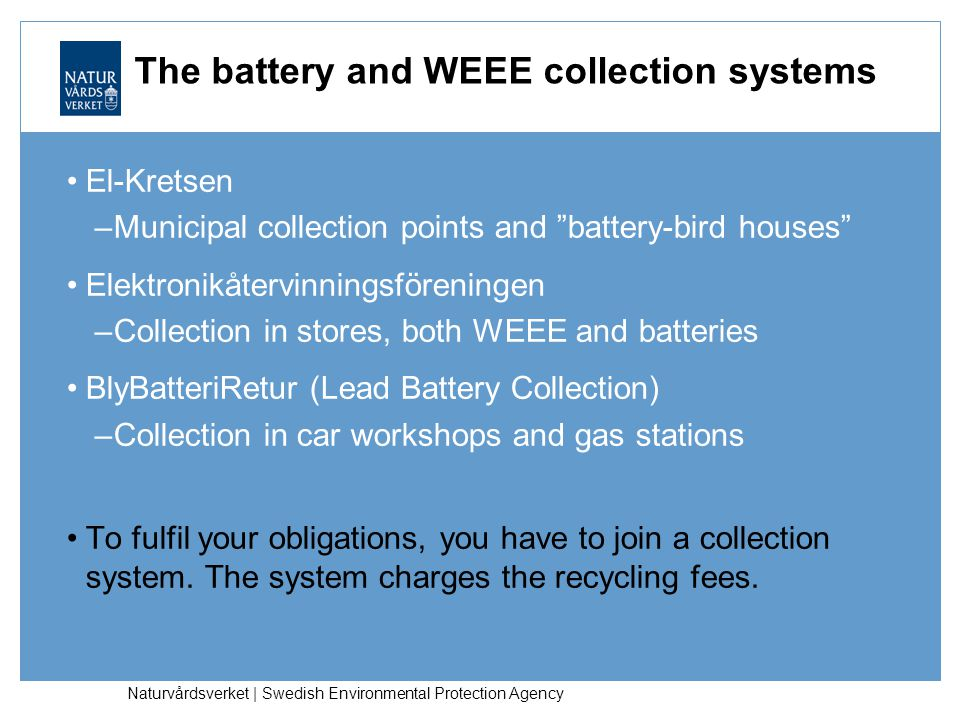 The battery and WEEE collection systems