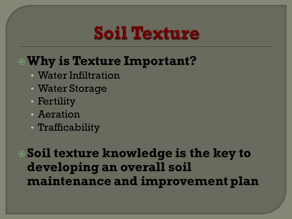 Soil Texture Why is Texture Important