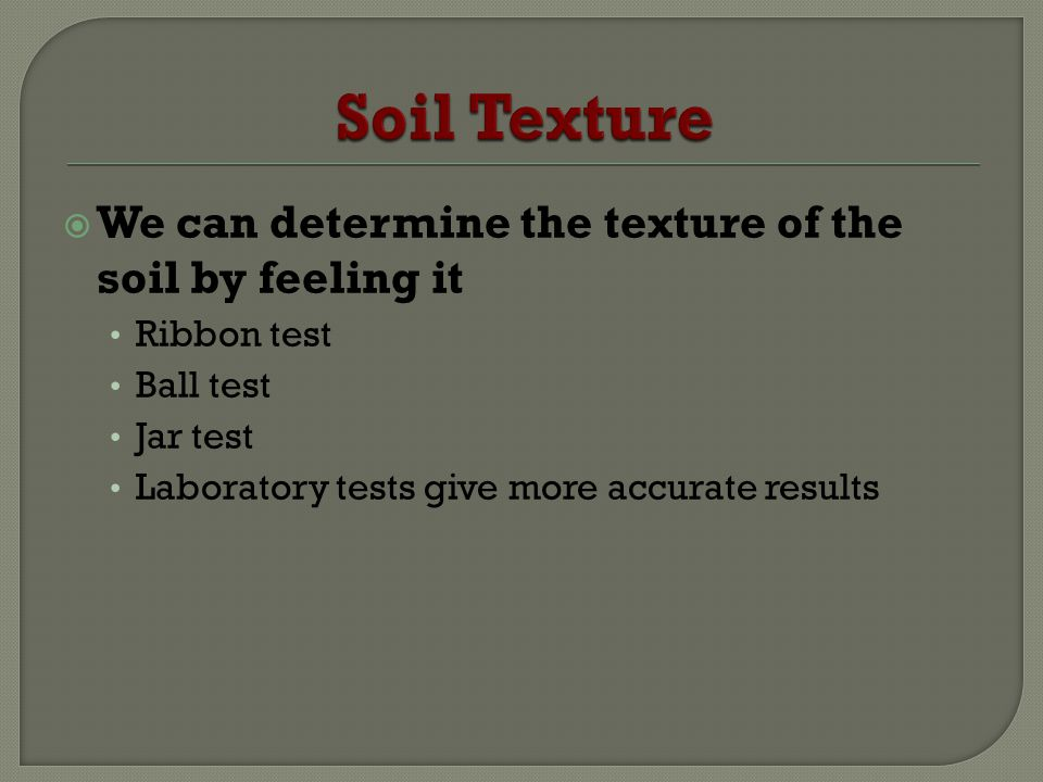 Ubc farm soil workshop series ppt video online download for Soil ribbon test