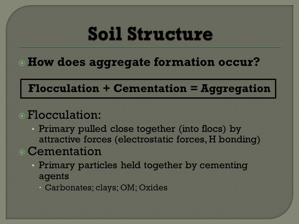 Flocculation + Cementation = Aggregation