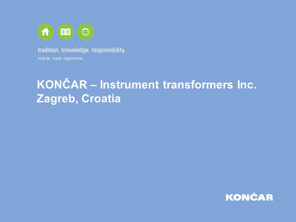 KONČAR – Instrument transformers Inc. Zagreb, Croatia