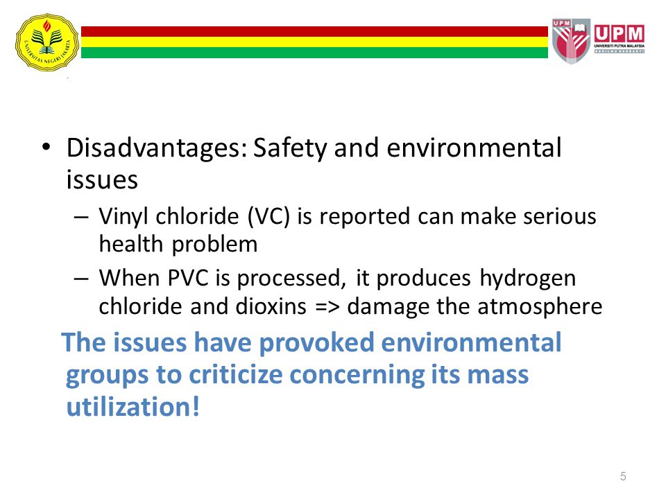 Disadvantages: Safety and environmental issues