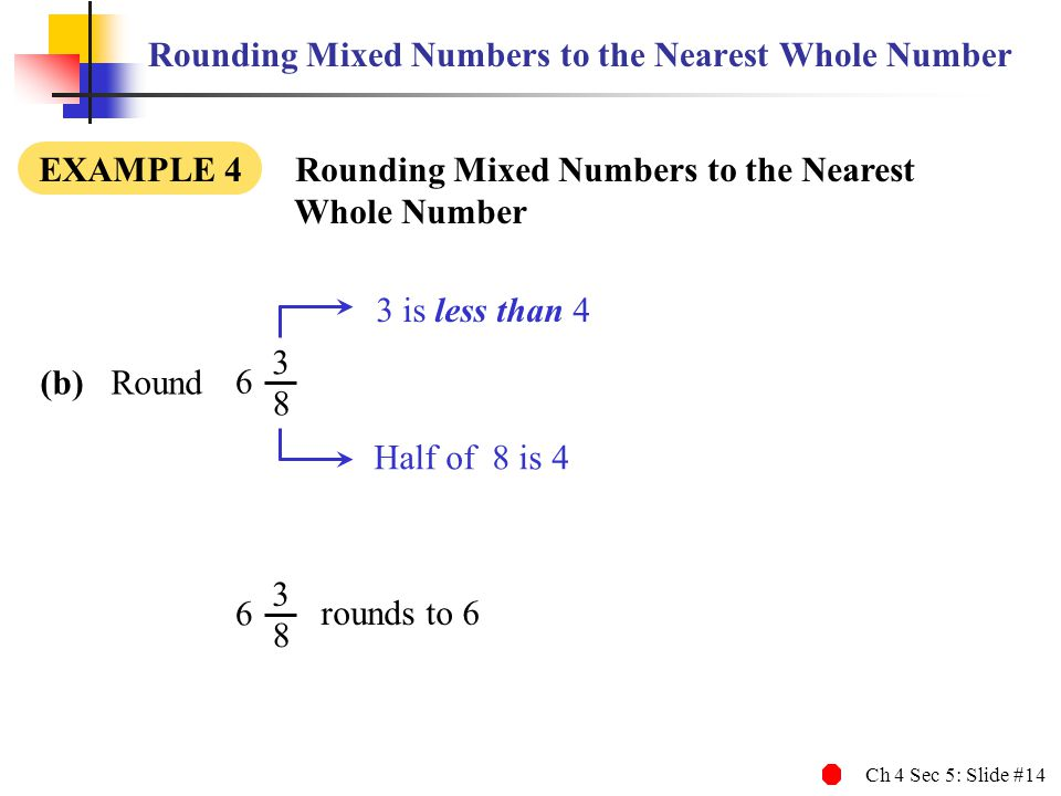 Rounding Mixed Numbers to the Nearest Whole Number