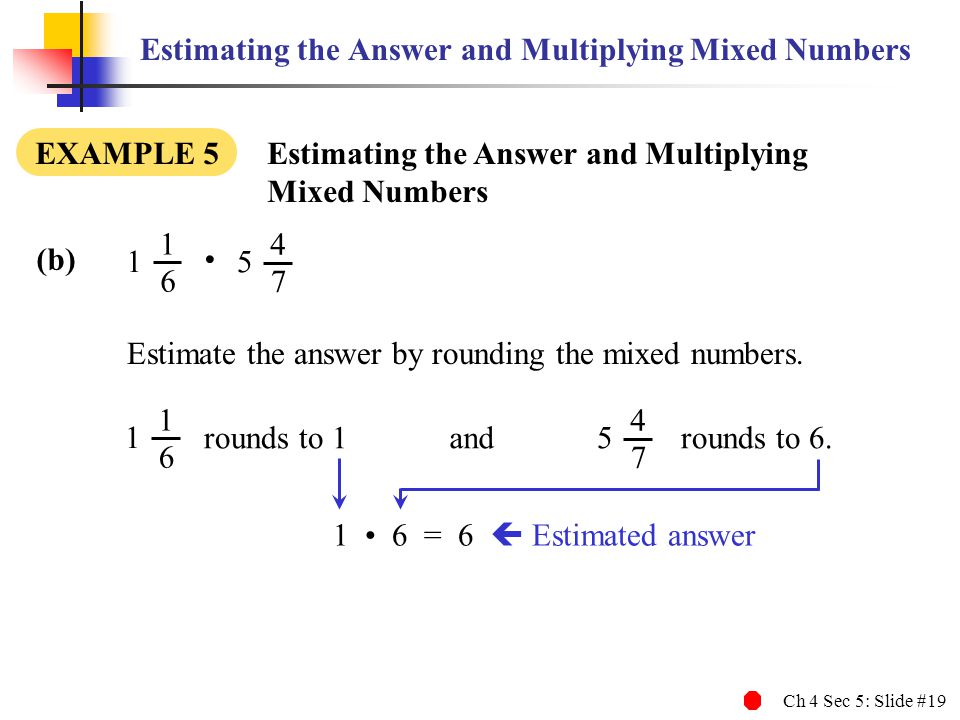 Estimating the Answer and Multiplying Mixed Numbers