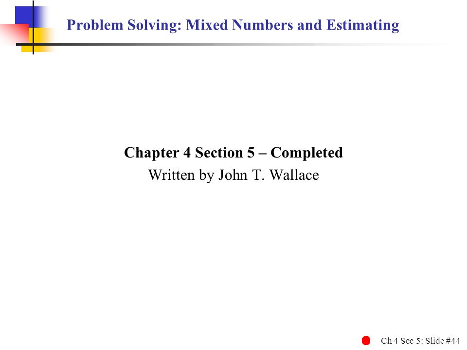 Problem Solving: Mixed Numbers and Estimating