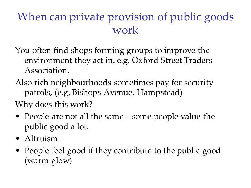 When can private provision of public goods work