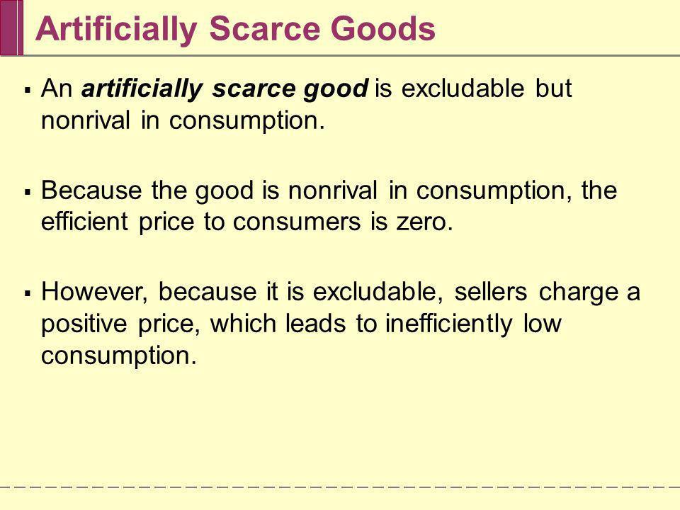 Artificially Scarce Goods