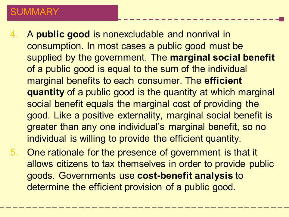 A public good is nonexcludable and nonrival in consumption