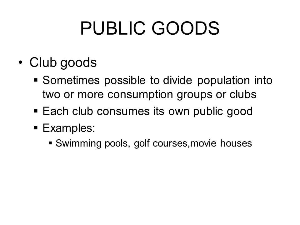 PUBLIC GOODS Club goods