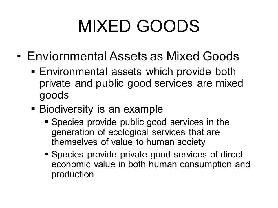 MIXED GOODS Enviornmental Assets as Mixed Goods