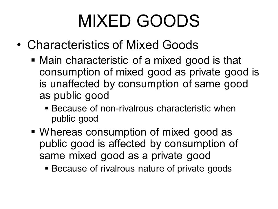 MIXED GOODS Characteristics of Mixed Goods