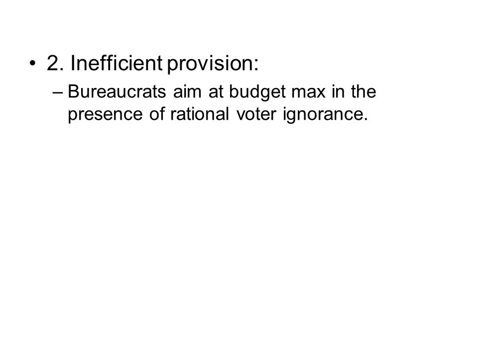 2. Inefficient provision:
