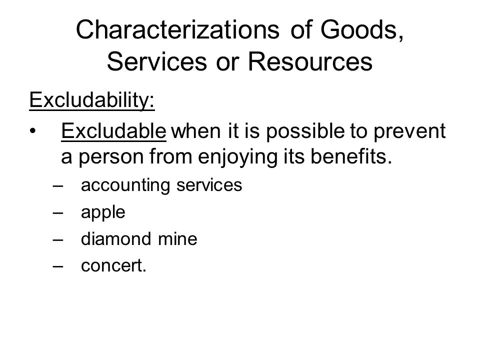 Characterizations of Goods, Services or Resources