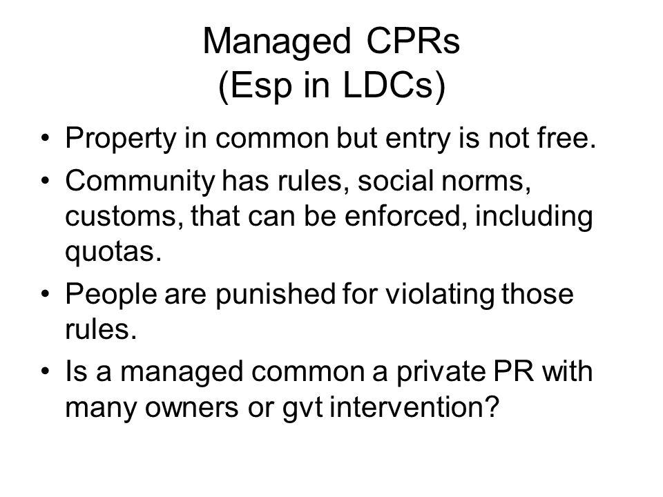 Managed CPRs (Esp in LDCs)
