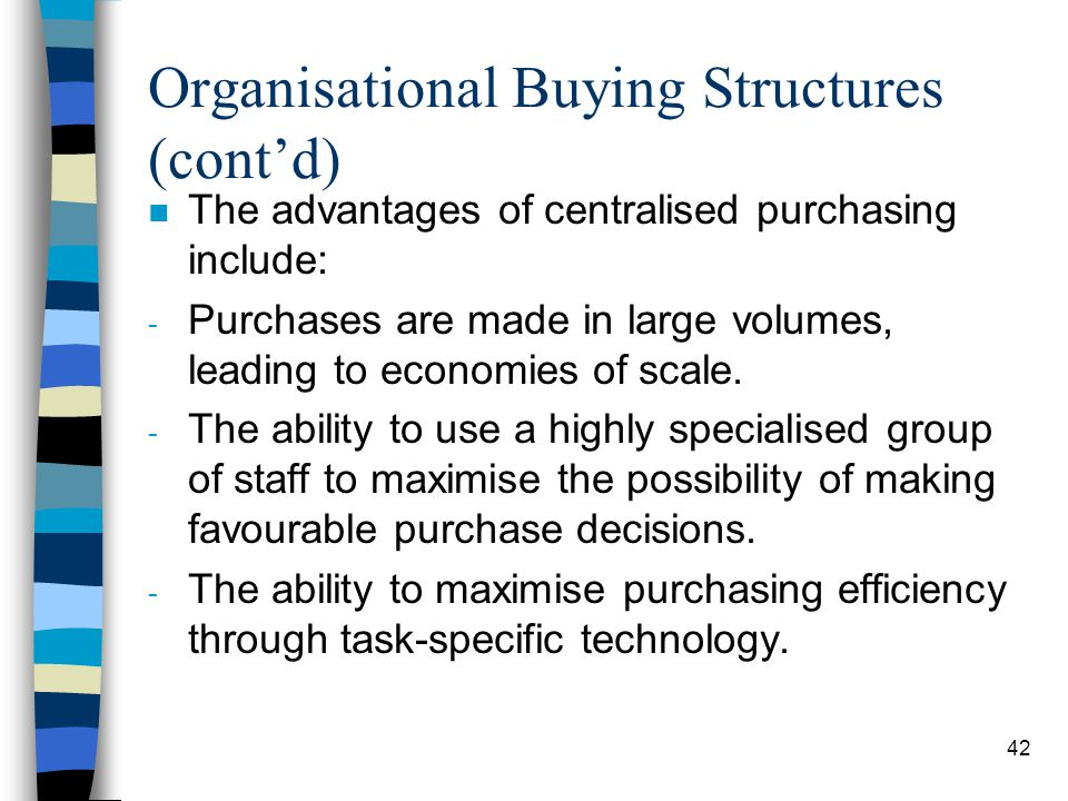 Organisational Buying Structures (cont'd)