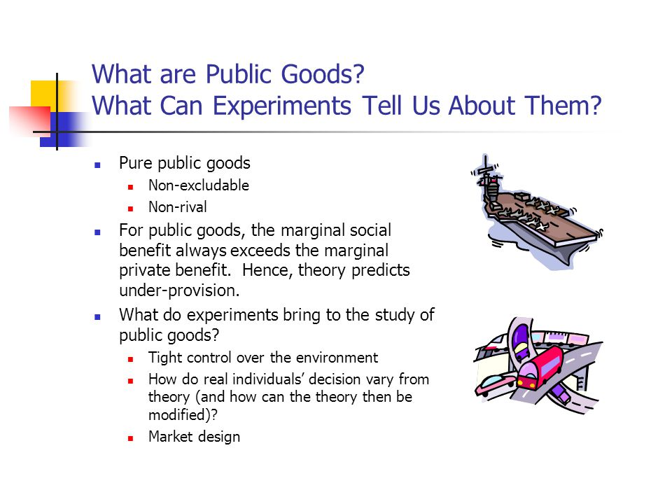 What are Public Goods What Can Experiments Tell Us About Them