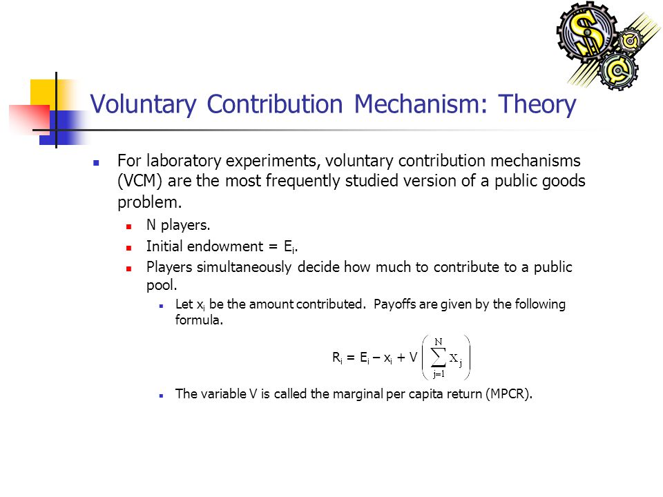 Voluntary Contribution Mechanism: Theory