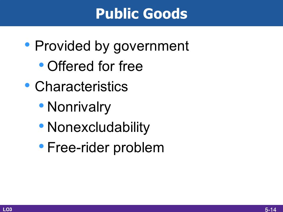 Provided by government Offered for free Characteristics Nonrivalry