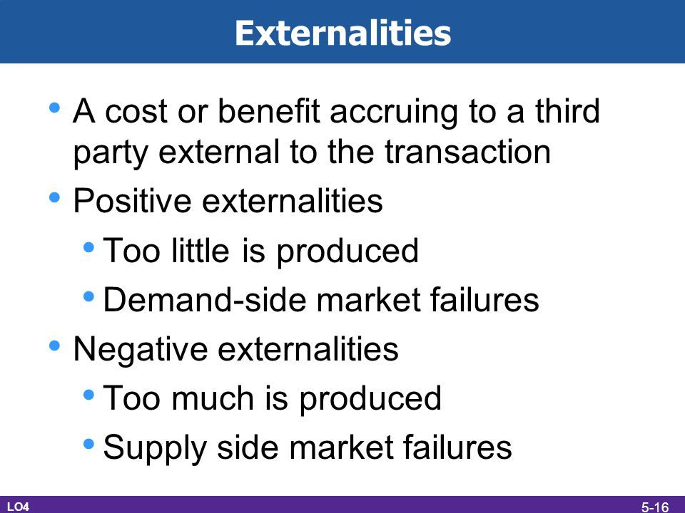 Positive externalities Too little is produced