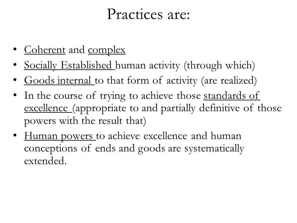 Practices are: Coherent and complex
