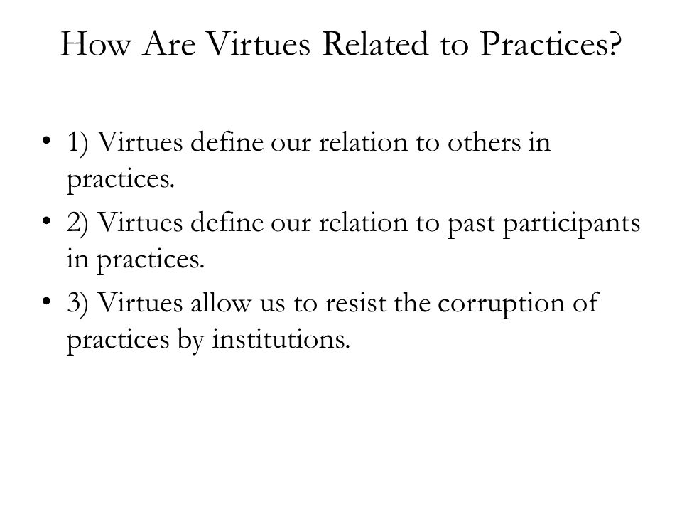 How Are Virtues Related to Practices