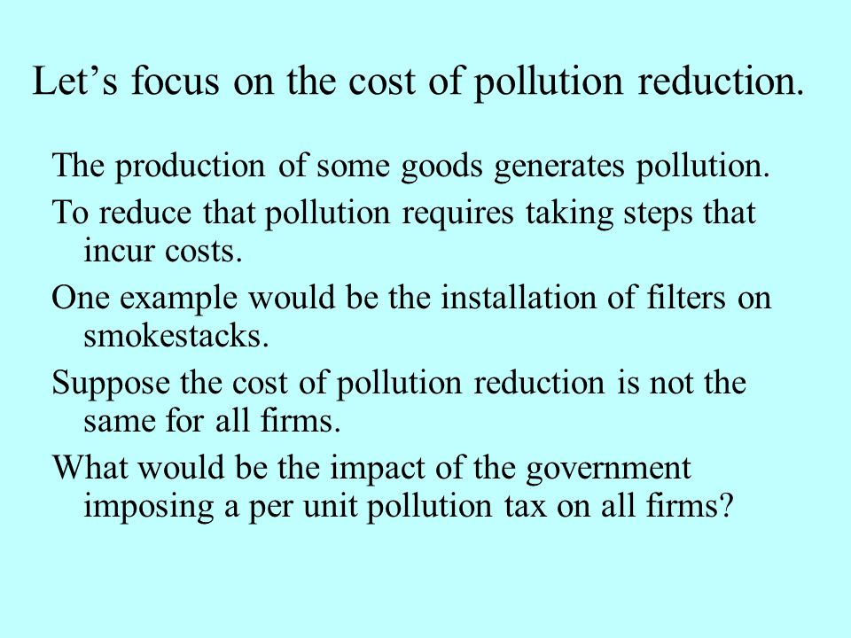 Let's focus on the cost of pollution reduction.