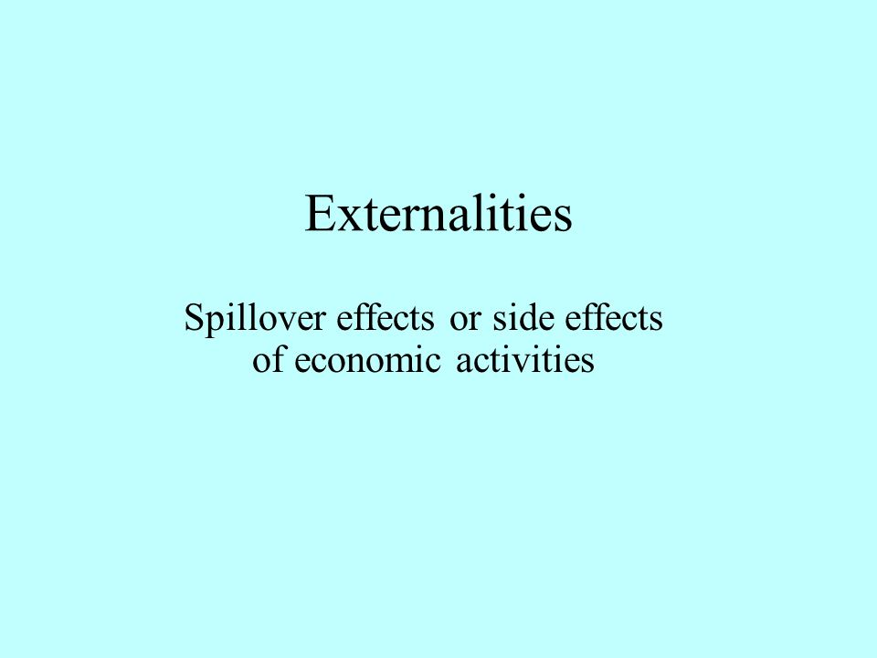 Spillover effects or side effects of economic activities