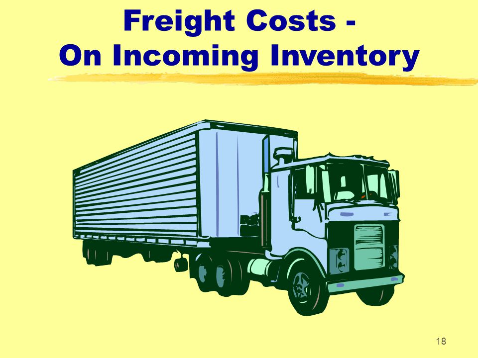 Freight Costs - On Incoming Inventory 18