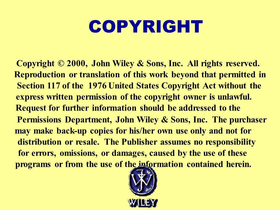 COPYRIGHT Copyright © 2000, John Wiley & Sons, Inc. All rights reserved. Reproduction or translation of this work beyond that permitted in.