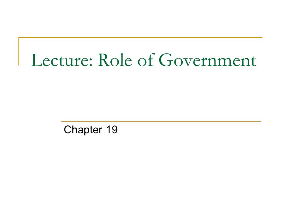 Lecture: Role of Government